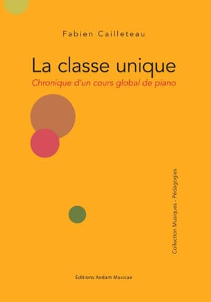 La classe unique - Chronique d'un cours global de piano laflutedepan