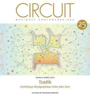 Circuit, vol. 25, n° 3 (2015) - Tzadik Revue Livre laflutedepan.be