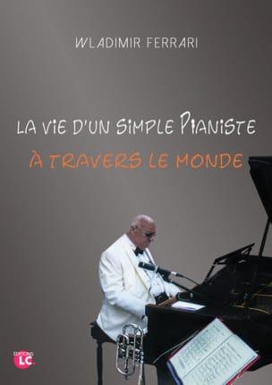 La vie d'un simple pianiste à travers le monde - laflutedepan.com