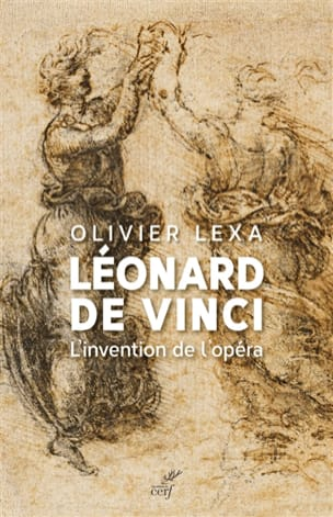 Léonard de Vinci : l'invention de l'opéra Olivier LEXA laflutedepan