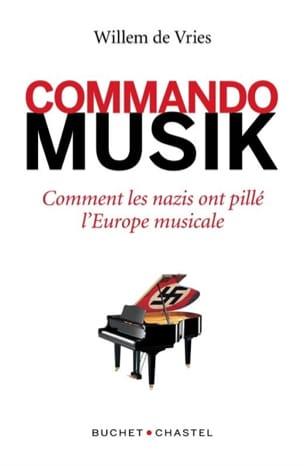 Commando Musik : comment les nazis ont pillé l'Europe musicale laflutedepan