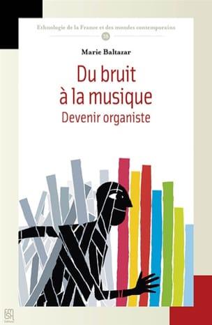 Du bruit à la musique : devenir organiste Marie BALTAZAR laflutedepan