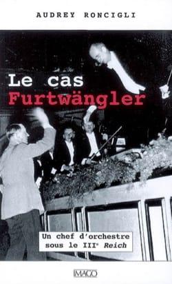 Le cas Furtwängler : un chef d'orchestre sous le IIIe Reich laflutedepan