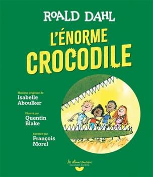 L'énorme cocodile Roald DAHL Livre Contes musicaux - laflutedepan