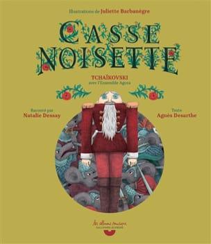 Casse-Noisette Agnès DESARTHE Livre Contes musicaux - laflutedepan