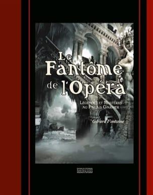 Le fantôme de l'Opéra : légendes et mystères au Palais Garnier laflutedepan