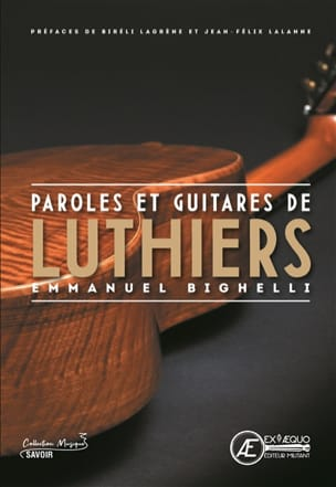 Paroles et guitares de luthiers Emmanuel BIGHELLI Livre laflutedepan