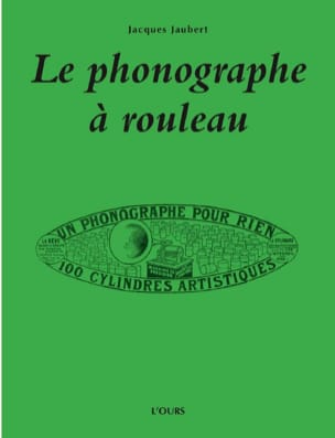 Le phonographe à rouleau Jacques JAUBERT Livre laflutedepan