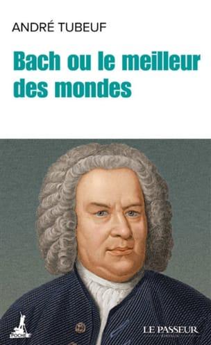 Bach ou Le meilleur des mondes André TUBEUF Livre laflutedepan