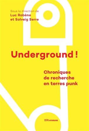 Underground ! - Chroniques de recherche en terres punk laflutedepan