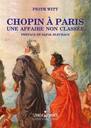 Chopin à Paris : une affaire non classée Piotr WITT Livre laflutedepan