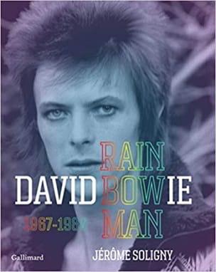 David Bowie : Rainbow Man 1967-1980 Jérôme SOLIGNY Livre laflutedepan