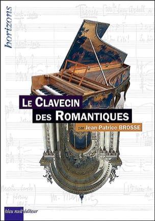 Le Clavecin des Romantiques BROSSE Jean-Patrice Livre laflutedepan