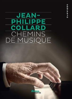 Chemins de musique - COLLARD Jean-Philippe - Livre - laflutedepan.com