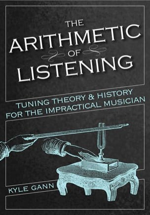 The Arithmetic of Listening Kyle GANN Livre laflutedepan