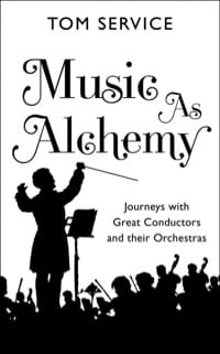 Music as alchemy : journeys with great conductors and their orchestras laflutedepan