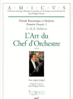 L'Art du Chef d'Orchestre Edmée-Marie-Ernest DELDEVEZ laflutedepan