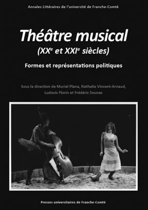 Théâtre musical (XXe et XXIe siècles) Muriel PLANA Livre laflutedepan
