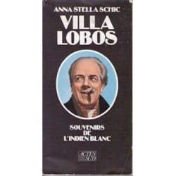 Villa Lobos, souvenirs de l'Indien blanc - laflutedepan.com