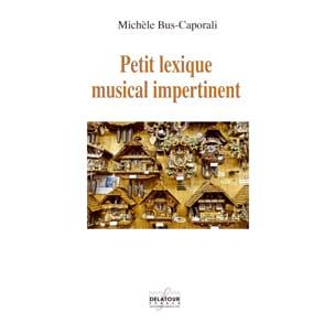 Petit Lexique musical impertinent Michèle BUS-CAPORALI laflutedepan