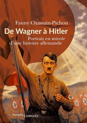 CHASSAIN-PICHON Fanny - From Wagner to Hitler - Livre - di-arezzo.co.uk