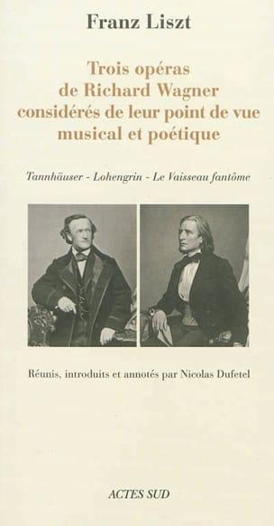 Trois opéras de Richard Wagner considérés de leur point de vue musical et poétiq - laflutedepan.com