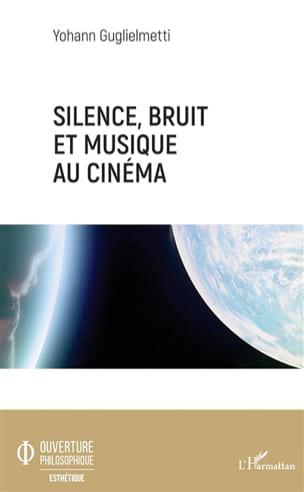 Silence, bruit et musique au cinéma Yohann GUGLIELMETTI laflutedepan