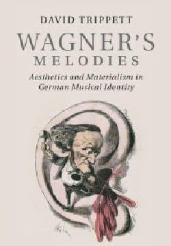 Wagner's Melodies David TRIPPETT Livre Les Oeuvres - laflutedepan