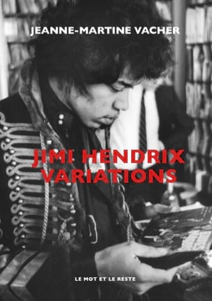 Jimi Hendrix variations VACHER Jeanne-Martine Livre laflutedepan
