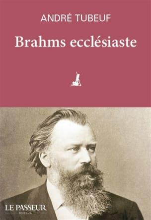Brahms ecclésiaste André TUBOEUF Livre Les Hommes - laflutedepan