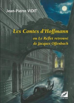 Les contes d'Hoffmann ou le reflet retrouvé de Jacques Offenbach - laflutedepan.com