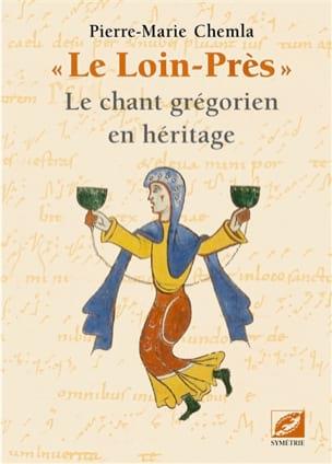 Le Loin-Près : Le chant grégorien en héritage - laflutedepan.com