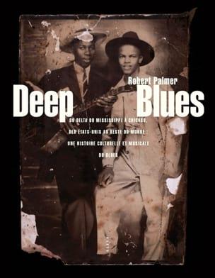 Deep Blues Robert PALMER Livre Les Oeuvres - laflutedepan
