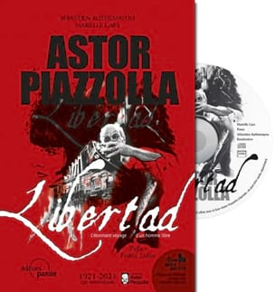 Astor Piazzolla, libertad : l'étonnant voyage d'un homme libre laflutedepan