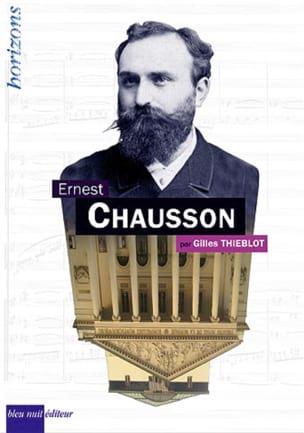 Ernest Chausson - Gilles THIEBLOT - Livre - laflutedepan.com
