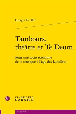Tambours, théâtre et Te Deum Georges ESCOFFIER Livre laflutedepan