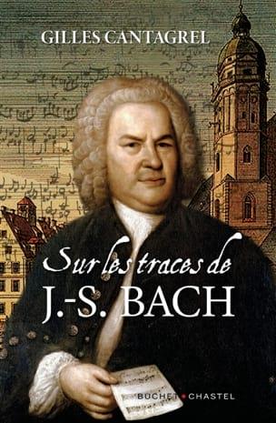 Sur les traces de J.-S. Bach Gilles CANTAGREL Livre laflutedepan