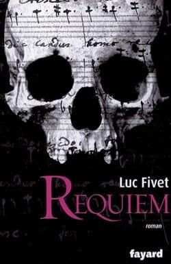 Requiem Luc FIVET Livre Les Arts - laflutedepan