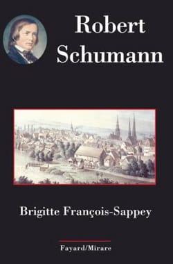 Robert Schumann FRANÇOIS-SAPPEY Brigitte Livre laflutedepan