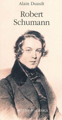 Robert Schumann : le goût de l'ombre Alain DUAULT Livre laflutedepan
