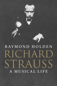 Richard Strauss : a musical life - Raymond HOLDEN - laflutedepan.com