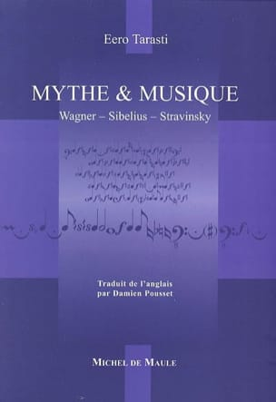 Eero TARASTI - Mythe et musique : Wagner, Sibelius, Stravinsky - Livre - di-arezzo.fr