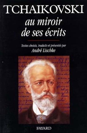 Tchaïkovski au miroir de ses écrits André LISCHKÉ Livre laflutedepan
