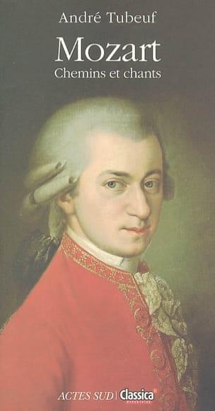 Mozart : chemins et chants - André Tubeuf - Livre - laflutedepan.com