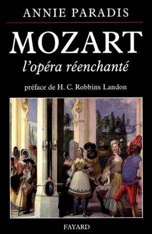 Mozart, l'opéra réenchanté - Annie PARADIS - Livre - laflutedepan.com