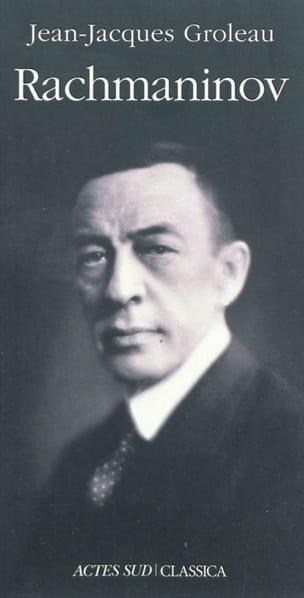 Rachmaninov GROLEAU Jean-Jacques Livre Les Hommes - laflutedepan