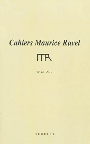 Revue - Cahiers Maurice Ravel, n° 13 (2010) - Livre - di-arezzo.fr