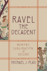 Ravel the decadent : memory, sublimation, and desire laflutedepan