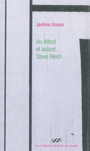 Au début et autour, Steve Reich : une pure fiction laflutedepan