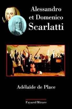 Alessandro et Domenico Scarlatti PLACE Adélaïde de Livre laflutedepan